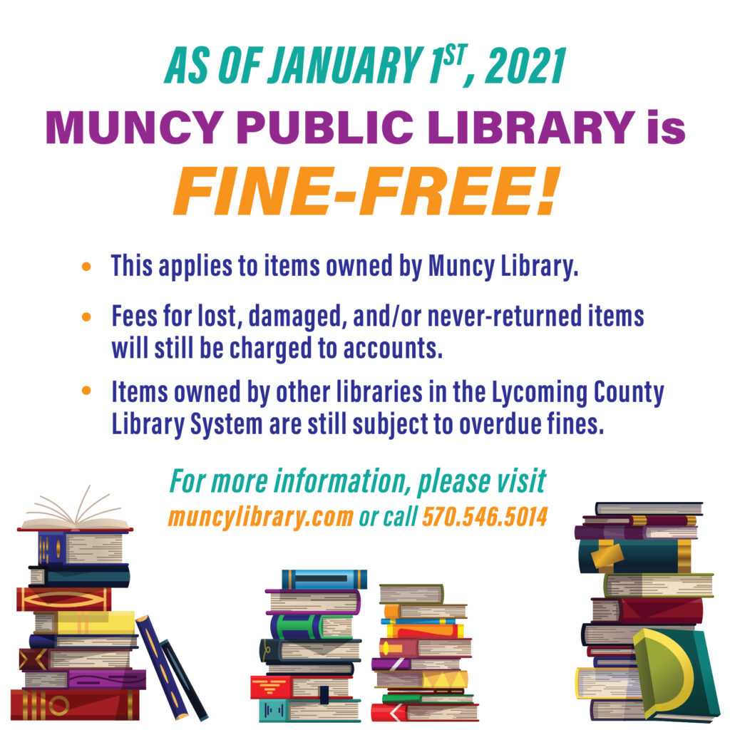as of january 1st, 2021, muncy public library is fine free